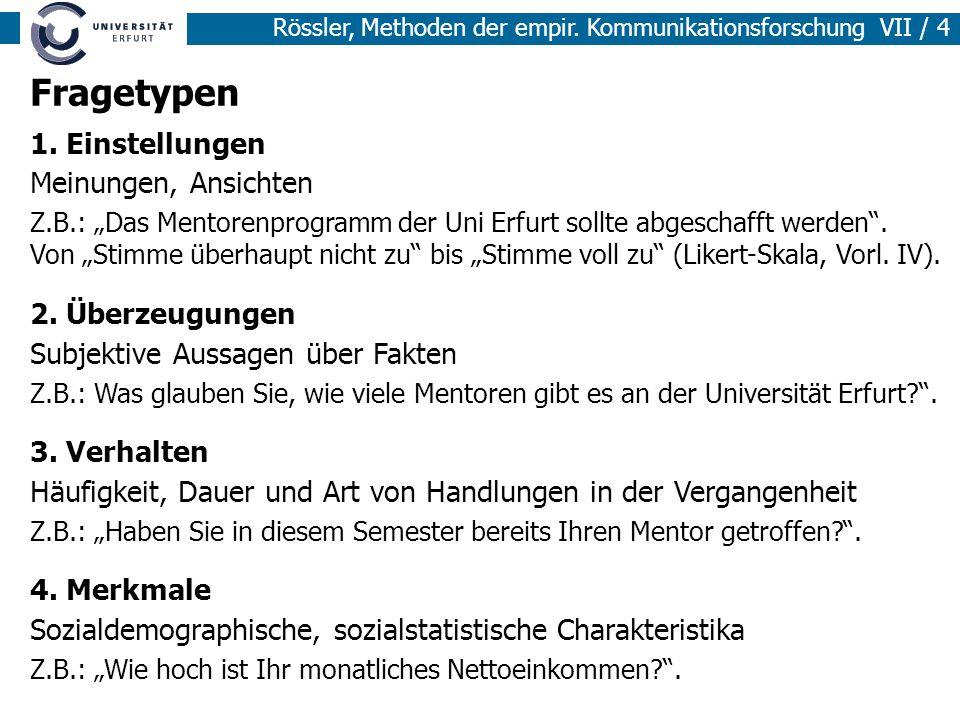 Rössler, Methoden der empir.Kommunikationsforschung VII / 15 5.
