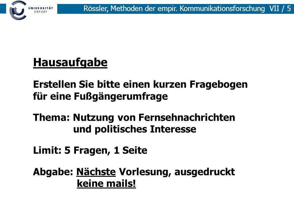 Rössler, Methoden der empir.Kommunikationsforschung VII / 16 6.