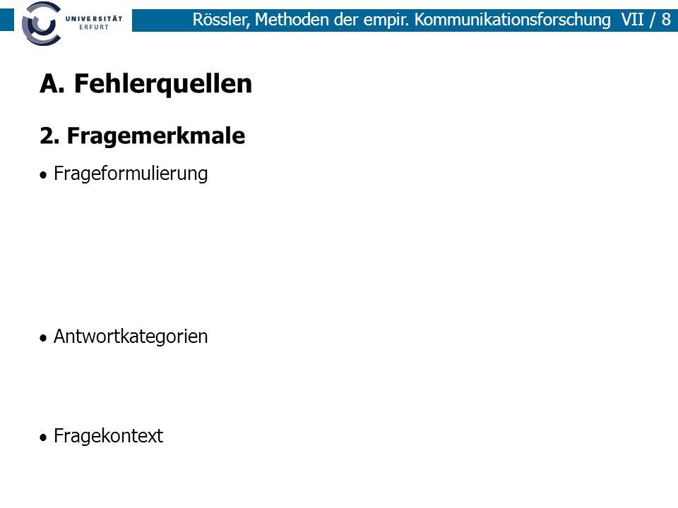Rössler, Methoden der empir.Kommunikationsforschung VII / 9 3.