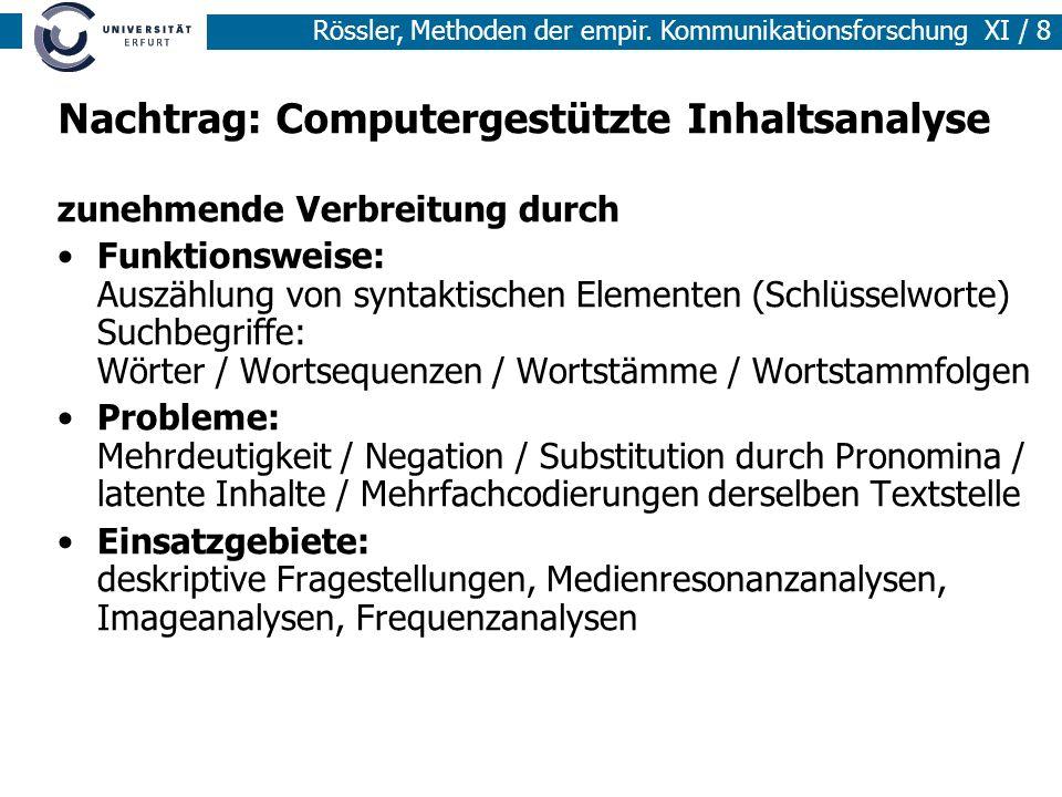 Rössler, Methoden der empir. Kommunikationsforschung XI / 8 Nachtrag: Computergestützte Inhaltsanalyse zunehmende Verbreitung durch Funktionsweise: Au
