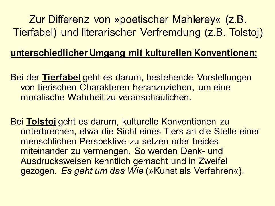 Zur Differenz von »poetischer Mahlerey« (z.B. Tierfabel) und literarischer Verfremdung (z.B. Tolstoj) unterschiedlicher Umgang mit kulturellen Konvent