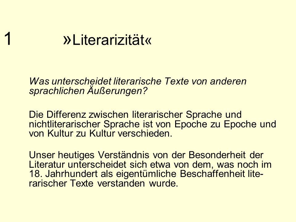 1 » Literarizität« Was unterscheidet literarische Texte von anderen sprachlichen Äußerungen? Die Differenz zwischen literarischer Sprache und nichtlit