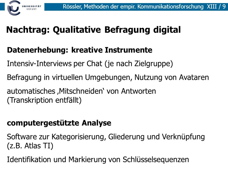 Rössler, Methoden der empir. Kommunikationsforschung XIII / 9 Nachtrag: Qualitative Befragung digital Datenerhebung: kreative Instrumente Intensiv-Int