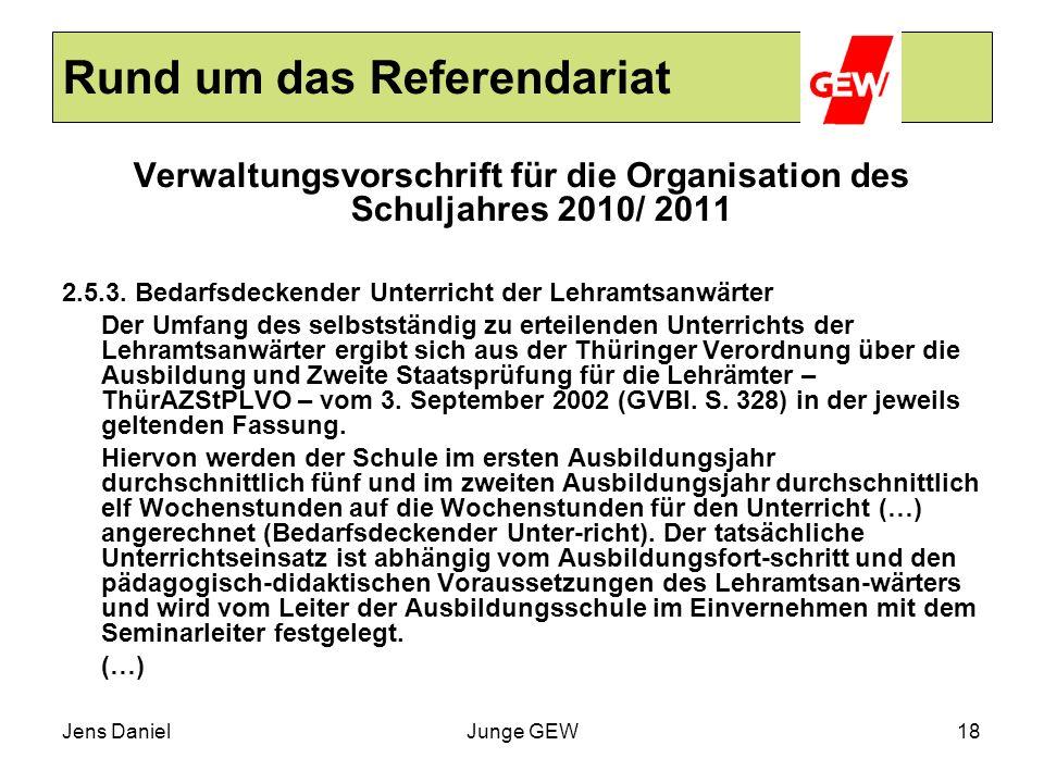 Jens DanielJunge GEW18 Rund um das Referendariat Verwaltungsvorschrift für die Organisation des Schuljahres 2010/ 2011 2.5.3. Bedarfsdeckender Unterri