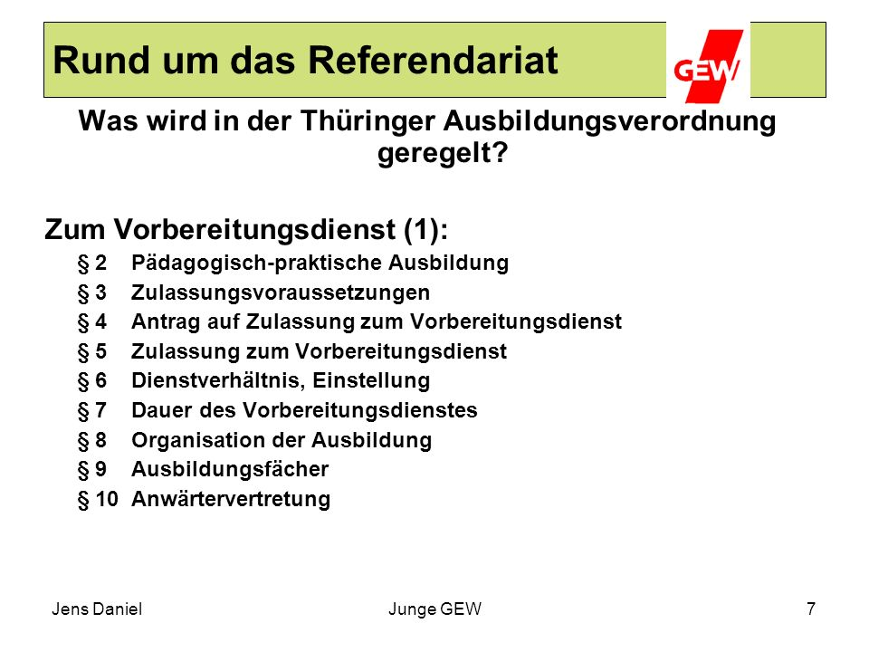 Jens DanielJunge GEW7 Rund um das Referendariat Was wird in der Thüringer Ausbildungsverordnung geregelt? Zum Vorbereitungsdienst (1): § 2Pädagogisch-