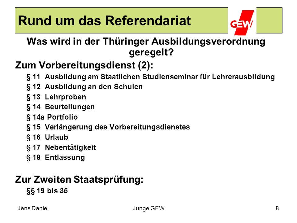 Jens DanielJunge GEW9 Rund um das Referendariat § 6 Dienstverhältnis, Einstellung (1) Soweit nicht beamtenrechtliche Vorschriften entgegen- stehen, leistet der Bewerber den Vorbereitungsdienst als Lehramtsanwärter unter Berufung in das Beamtenverhältnis auf Widerruf ab.