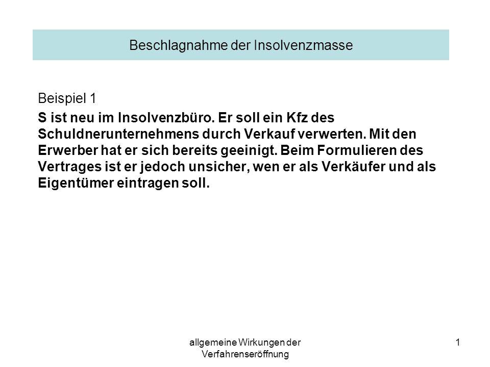 allgemeine Wirkungen der Verfahrenseröffnung 2 Rechtsstellung IV - Schuldner 1.