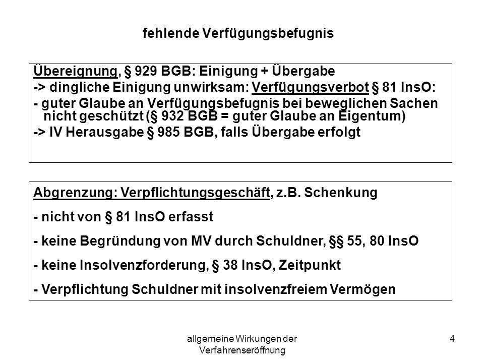 allgemeine Wirkungen der Verfahrenseröffnung 15 Verfahrensunterbrechung Beispiel RA R klagt für den S Werklohnforderungen vor dem LG Erfurt ein, als das Insolvenzverfahren über dessen Vermögen eröffnet wird.