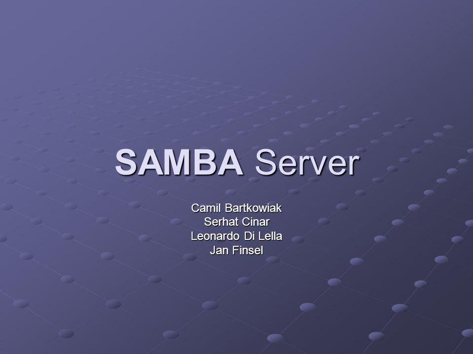SAMBA Server Camil Bartkowiak Serhat Cinar Leonardo Di Lella Jan Finsel