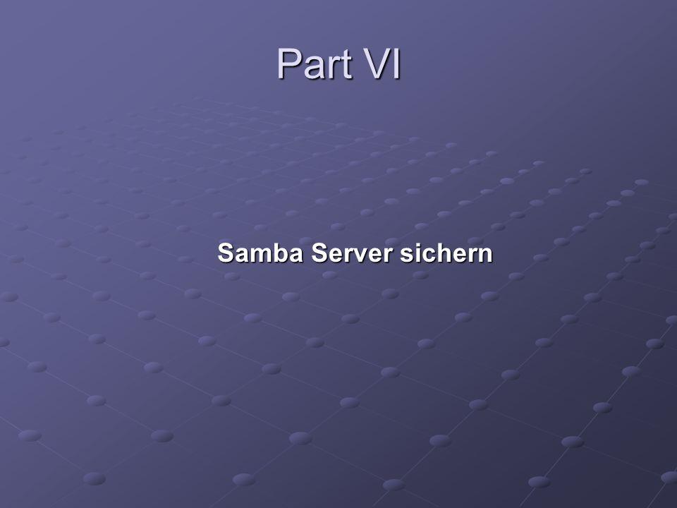 Part VI Samba Server sichern
