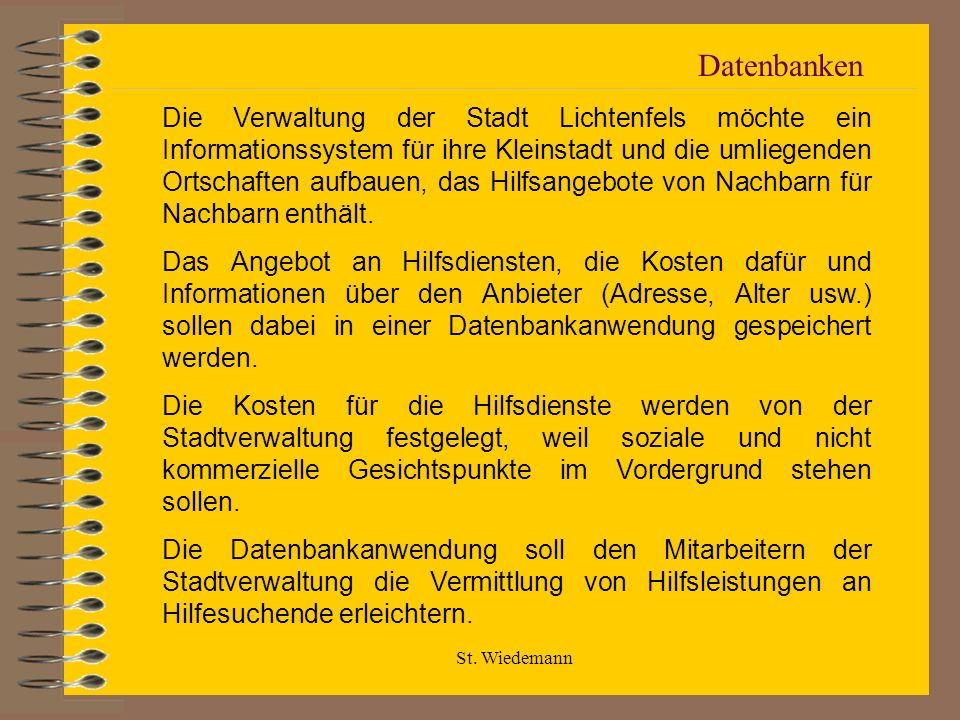 St. Wiedemann Die Verwaltung der Stadt Lichtenfels möchte ein Informationssystem für ihre Kleinstadt und die umliegenden Ortschaften aufbauen, das Hil
