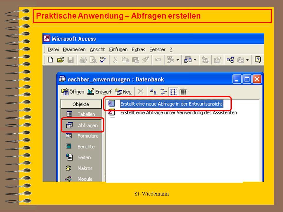 St. Wiedemann Praktische Anwendung – Abfragen erstellen