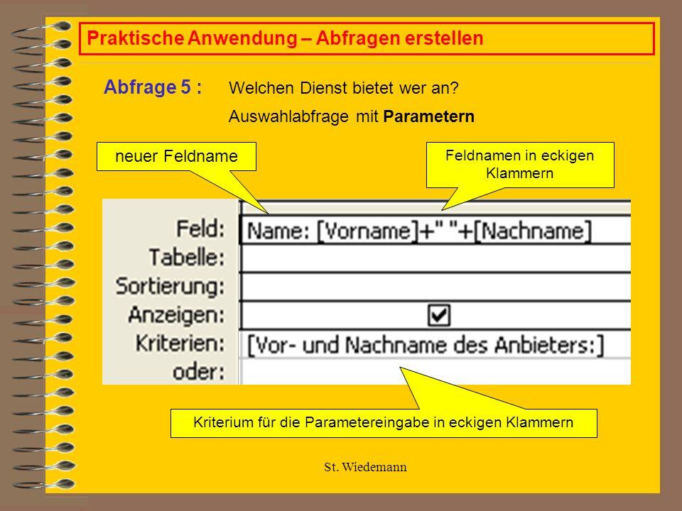 St. Wiedemann Praktische Anwendung – Abfragen erstellen Welchen Dienst bietet wer an.