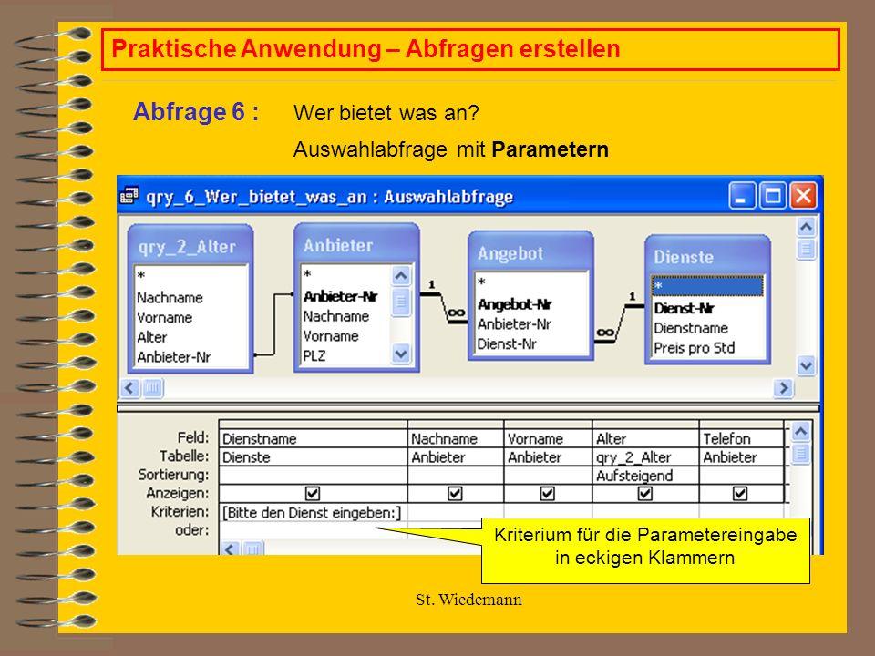 St. Wiedemann Praktische Anwendung – Abfragen erstellen Wer bietet was an.