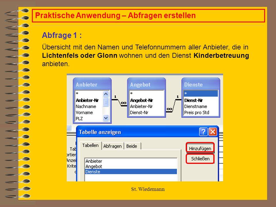 St. Wiedemann Praktische Anwendung – Abfragen erstellen Übersicht mit den Namen und Telefonnummern aller Anbieter, die in Lichtenfels oder Glonn wohne