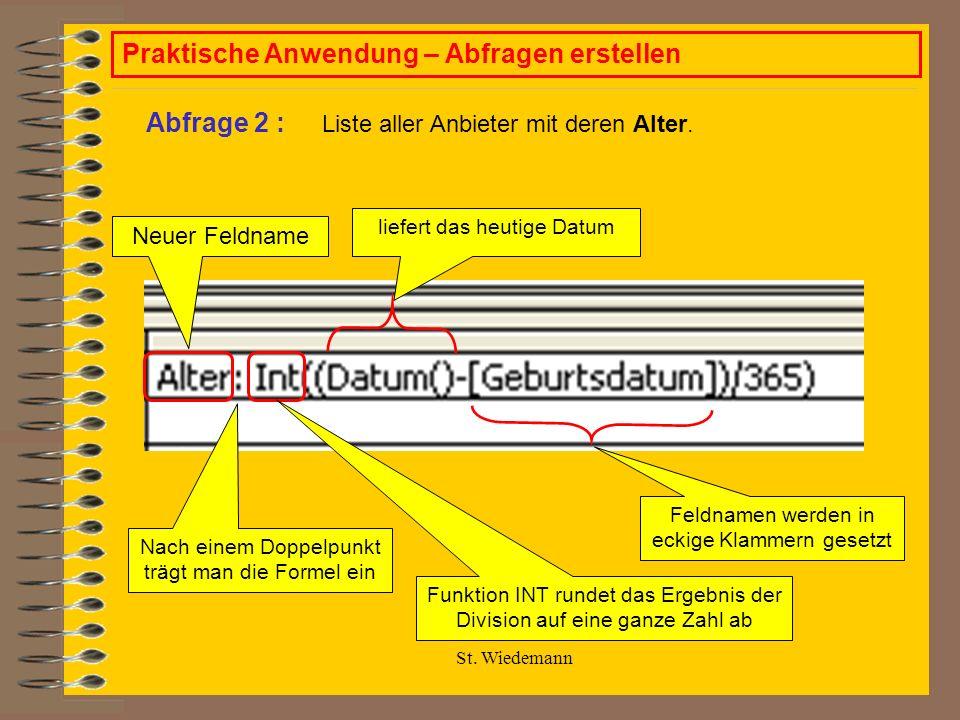 St. Wiedemann Praktische Anwendung – Abfragen erstellen Liste aller Anbieter mit deren Alter.