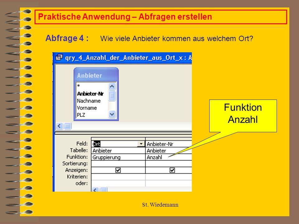 St. Wiedemann Praktische Anwendung – Abfragen erstellen Wie viele Anbieter kommen aus welchem Ort.