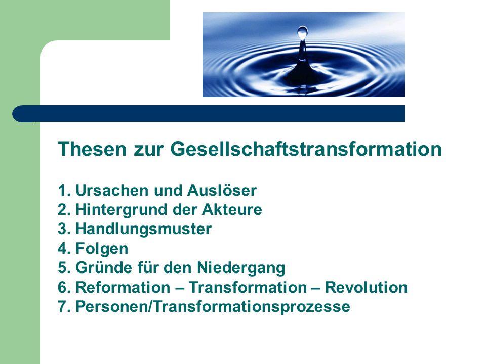 Thesen zur Gesellschaftstransformation 1. Ursachen und Auslöser 2.