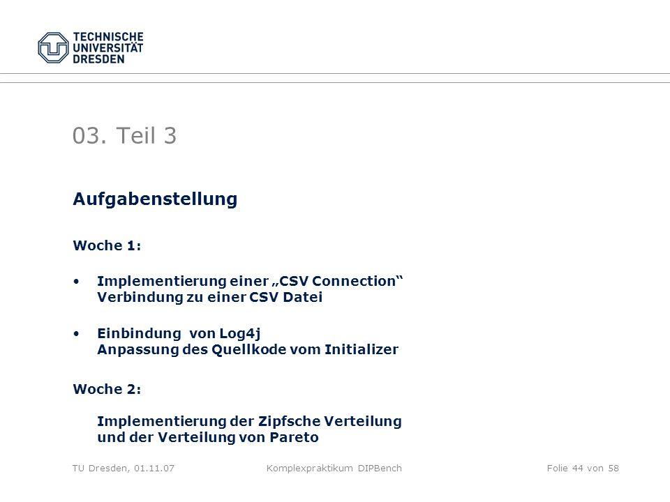 TU Dresden, 01.11.07Komplexpraktikum DIPBenchFolie 44 von 58 03.