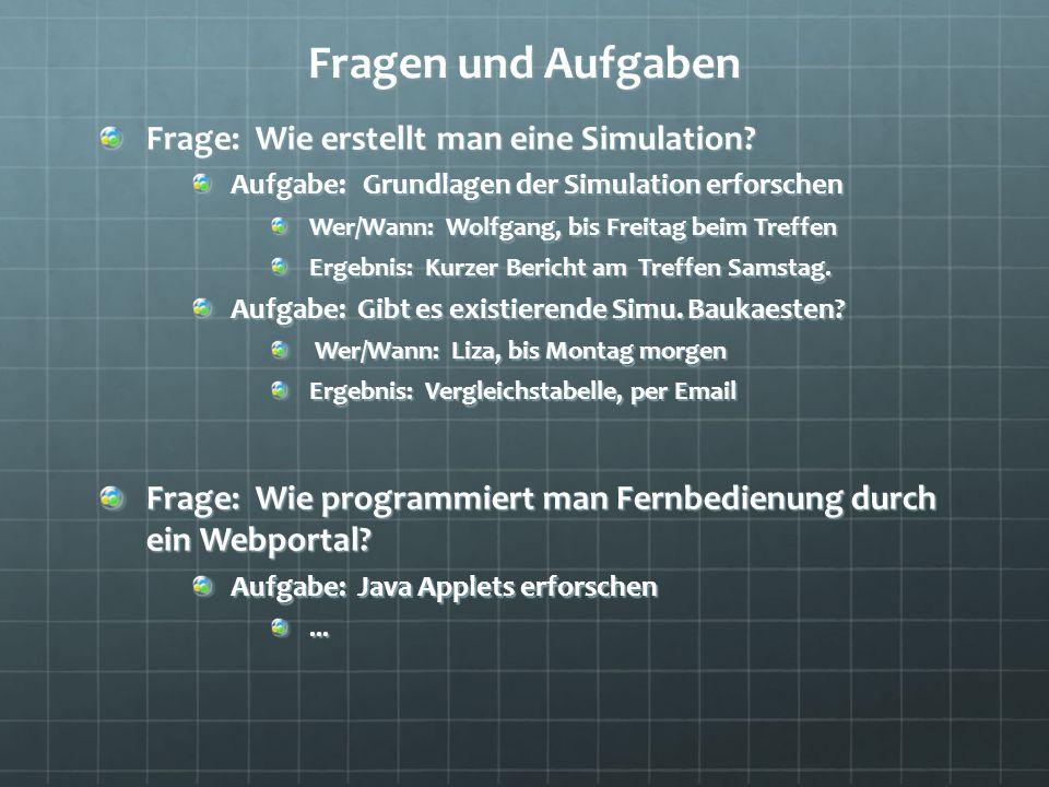Fragen und Aufgaben Frage: Wie erstellt man eine Simulation.