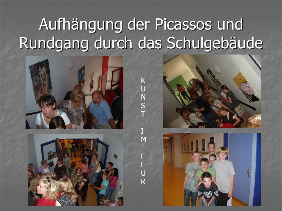 Aufhängung der Picassos und Rundgang durch das Schulgebäude KUNSTIM FLURKUNSTIM FLUR