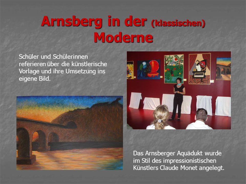 Arnsberg in der (klassischen) Moderne Schüler und Schülerinnen referieren über die künstlerische Vorlage und ihre Umsetzung ins eigene Bild.