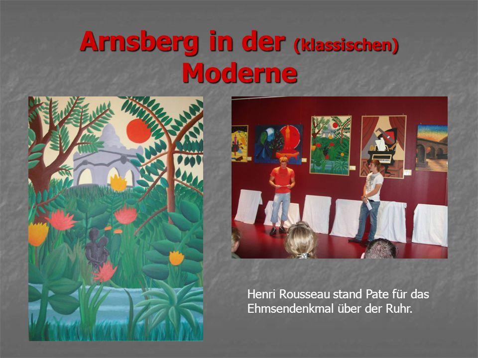 Arnsberg in der (klassischen) Moderne Henri Rousseau stand Pate für das Ehmsendenkmal über der Ruhr.