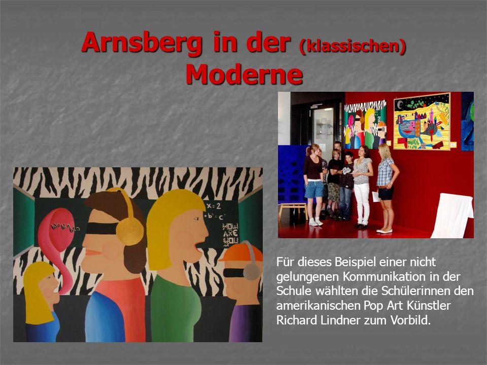 Arnsberg in der (klassischen) Moderne Für dieses Beispiel einer nicht gelungenen Kommunikation in der Schule wählten die Schülerinnen den amerikanischen Pop Art Künstler Richard Lindner zum Vorbild.