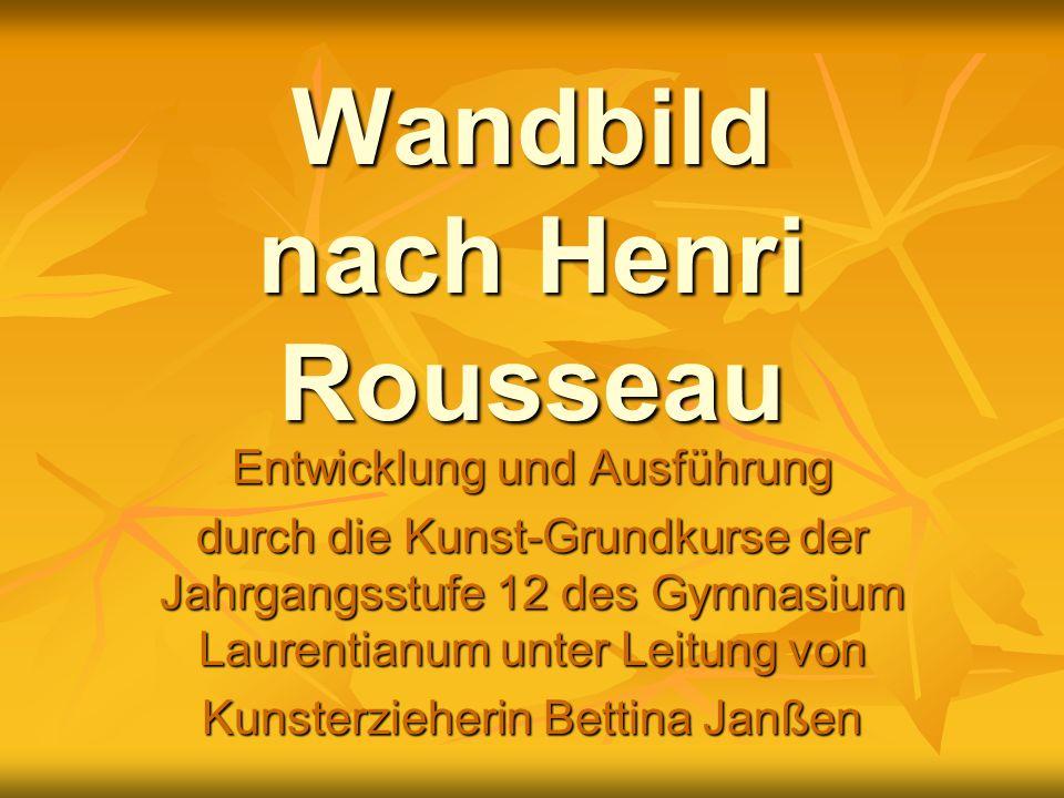 Wandbild nach Henri Rousseau Entwicklung und Ausführung durch die Kunst-Grundkurse der Jahrgangsstufe 12 des Gymnasium Laurentianum unter Leitung von