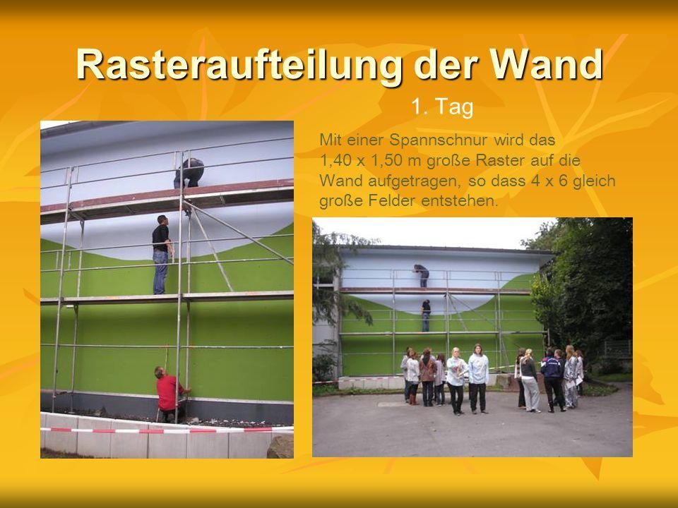 Rasteraufteilung der Wand Mit einer Spannschnur wird das 1,40 x 1,50 m große Raster auf die Wand aufgetragen, so dass 4 x 6 gleich große Felder entste