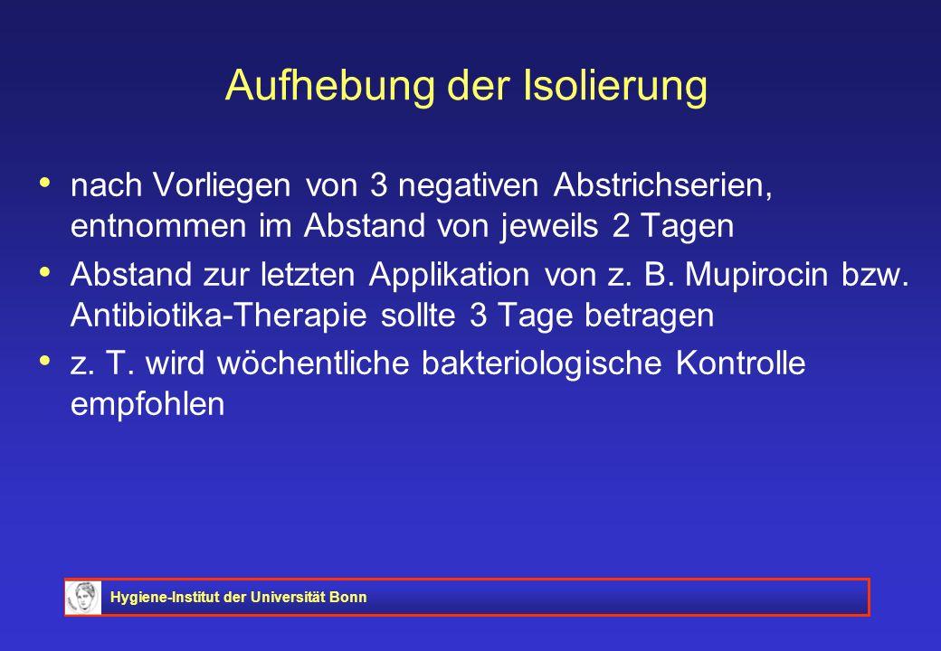 Hygiene-Institut der Universität Bonn Aufhebung der Isolierung nach Vorliegen von 3 negativen Abstrichserien, entnommen im Abstand von jeweils 2 Tagen