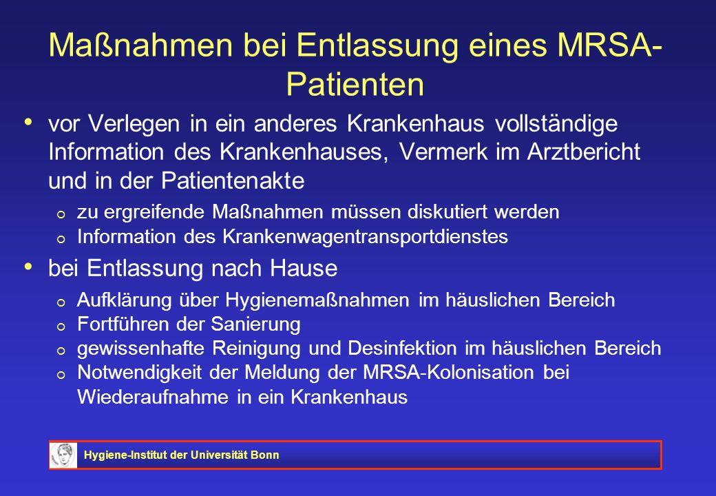 Hygiene-Institut der Universität Bonn Maßnahmen bei Entlassung eines MRSA- Patienten vor Verlegen in ein anderes Krankenhaus vollständige Information