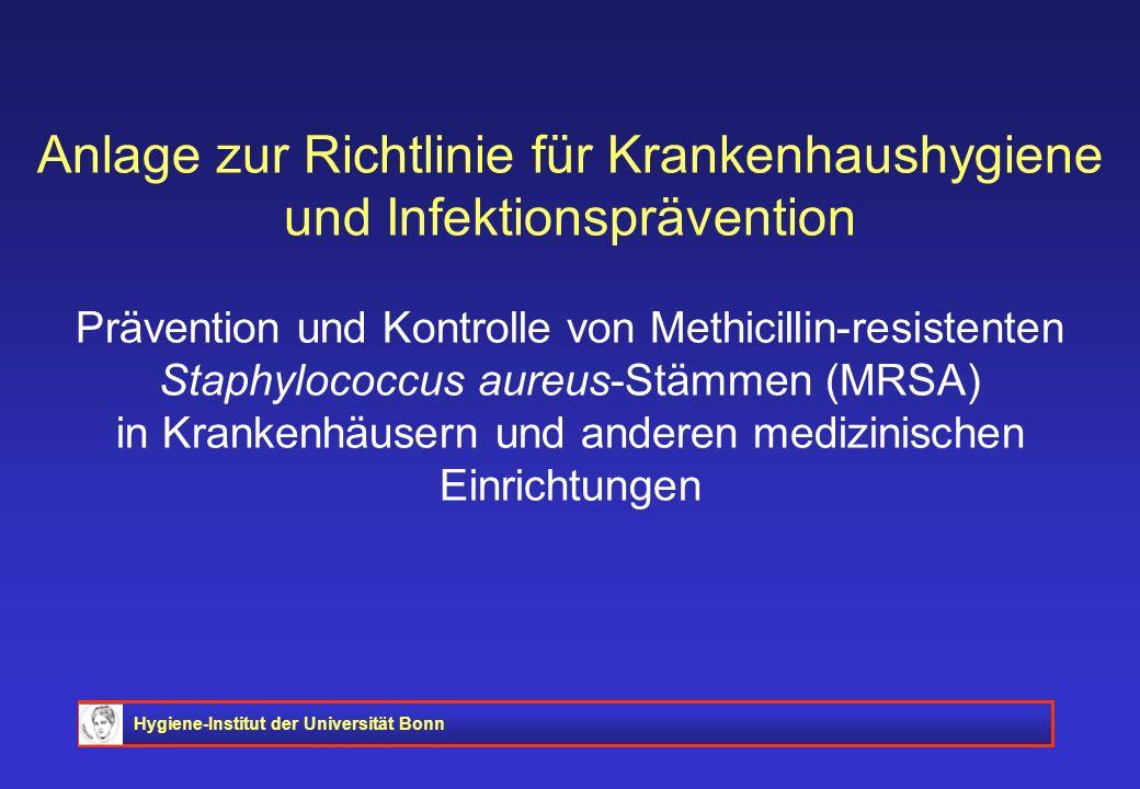 Hygiene-Institut der Universität Bonn Anlage zur Richtlinie für Krankenhaushygiene und Infektionsprävention Prävention und Kontrolle von Methicillin-r