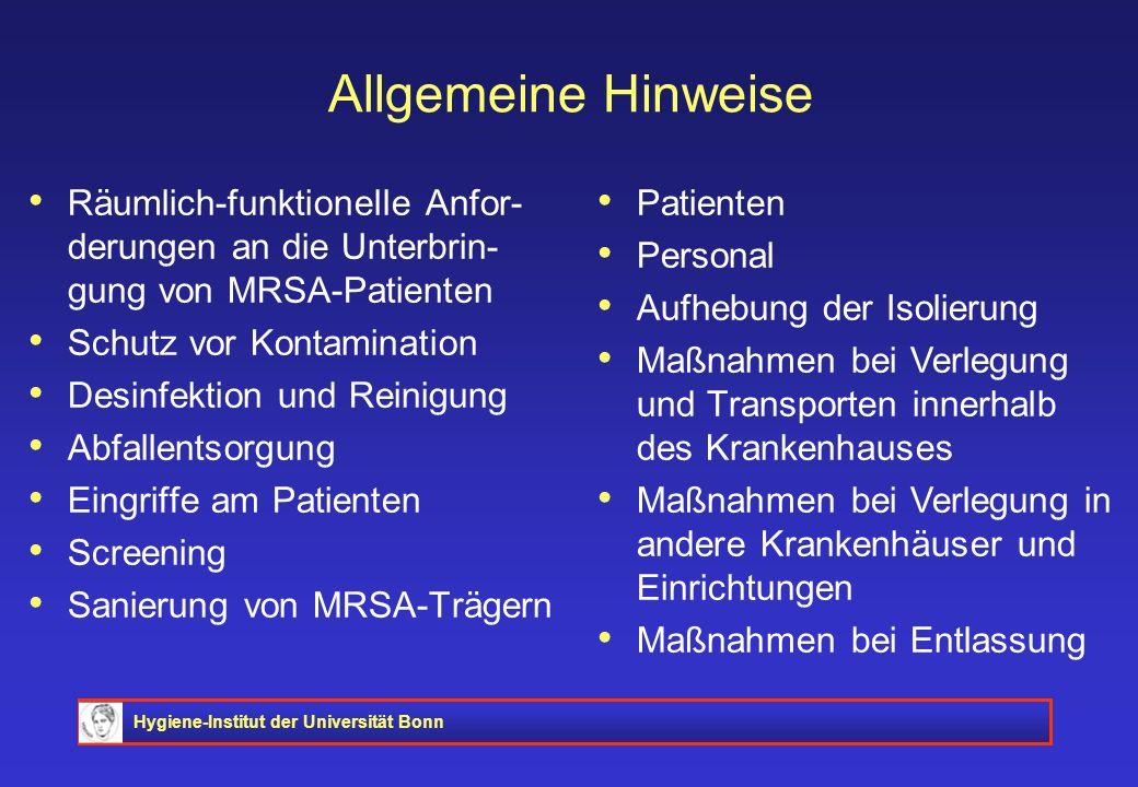 Hygiene-Institut der Universität Bonn Allgemeine Hinweise Räumlich-funktionelle Anfor- derungen an die Unterbrin- gung von MRSA-Patienten Schutz vor K