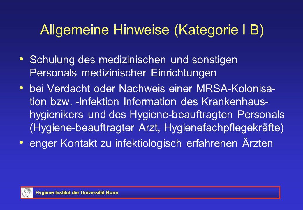 Hygiene-Institut der Universität Bonn Allgemeine Hinweise (Kategorie I B) Schulung des medizinischen und sonstigen Personals medizinischer Einrichtung