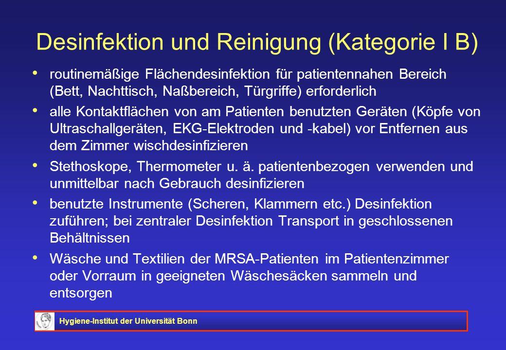 Hygiene-Institut der Universität Bonn Desinfektion und Reinigung (Kategorie I B) routinemäßige Flächendesinfektion für patientennahen Bereich (Bett, N