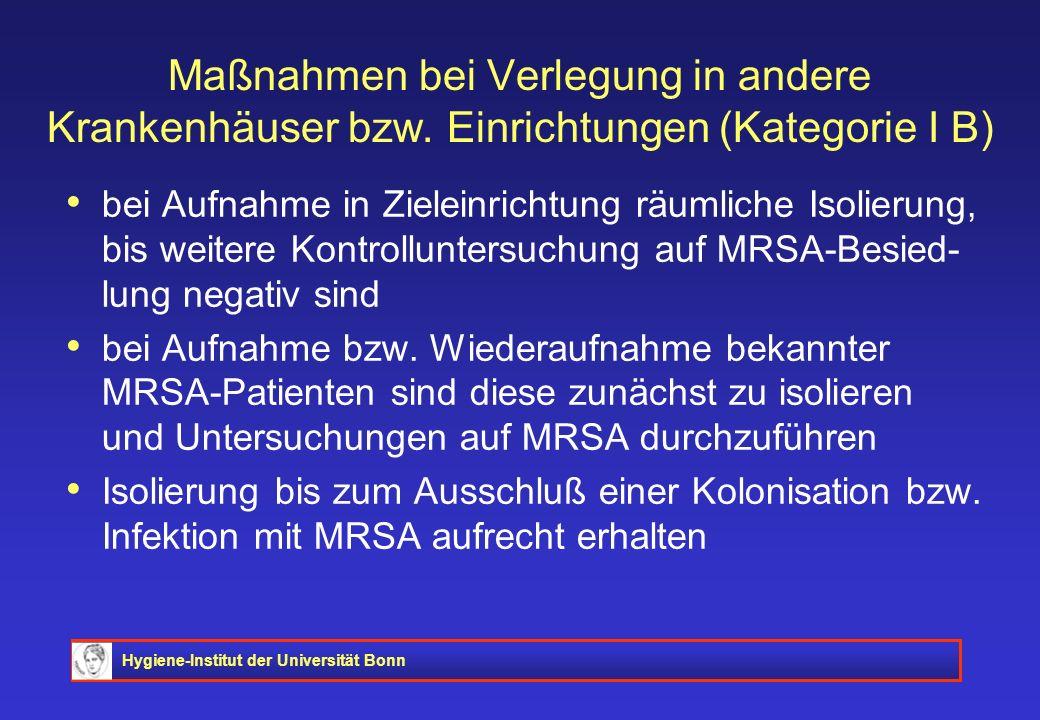 Hygiene-Institut der Universität Bonn Maßnahmen bei Verlegung in andere Krankenhäuser bzw. Einrichtungen (Kategorie I B) bei Aufnahme in Zieleinrichtu