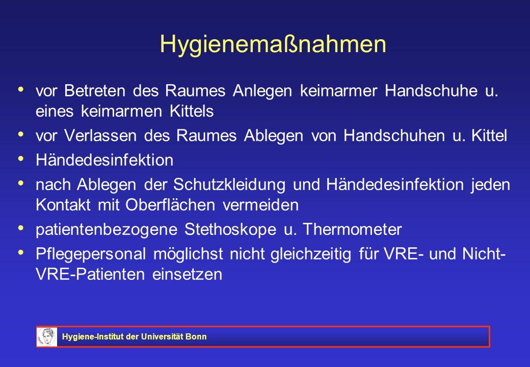 Hygiene-Institut der Universität Bonn Hygienemaßnahmen vor Betreten des Raumes Anlegen keimarmer Handschuhe u. eines keimarmen Kittels vor Verlassen d