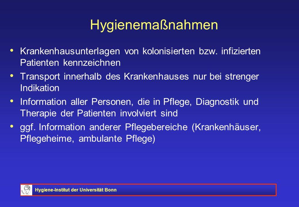 Hygiene-Institut der Universität Bonn Hygienemaßnahmen Krankenhausunterlagen von kolonisierten bzw. infizierten Patienten kennzeichnen Transport inner
