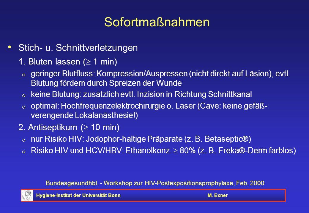 Hygiene-Institut der Universität BonnM. Exner Bundesgesundhbl. - Workshop zur HIV-Postexpositionsprophylaxe, Feb. 2000 Sofortmaßnahmen Stich- u. Schni