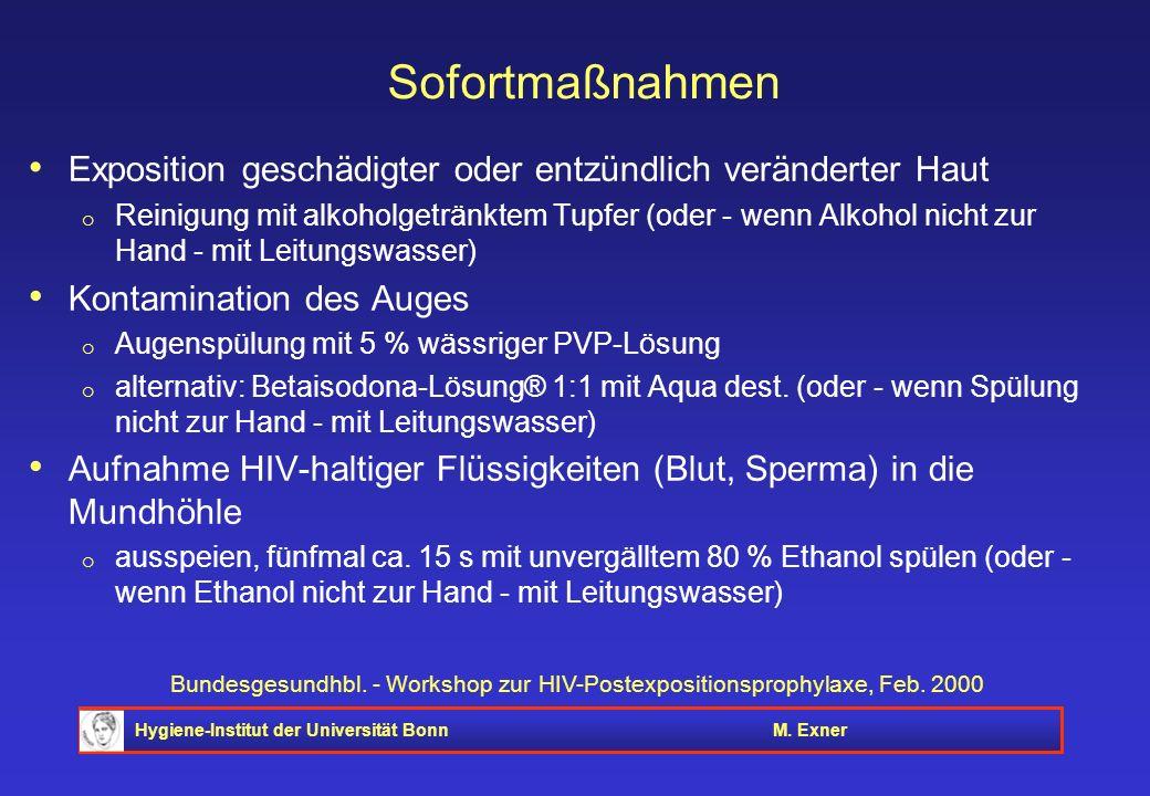 Hygiene-Institut der Universität BonnM. Exner Bundesgesundhbl. - Workshop zur HIV-Postexpositionsprophylaxe, Feb. 2000 Sofortmaßnahmen Exposition gesc