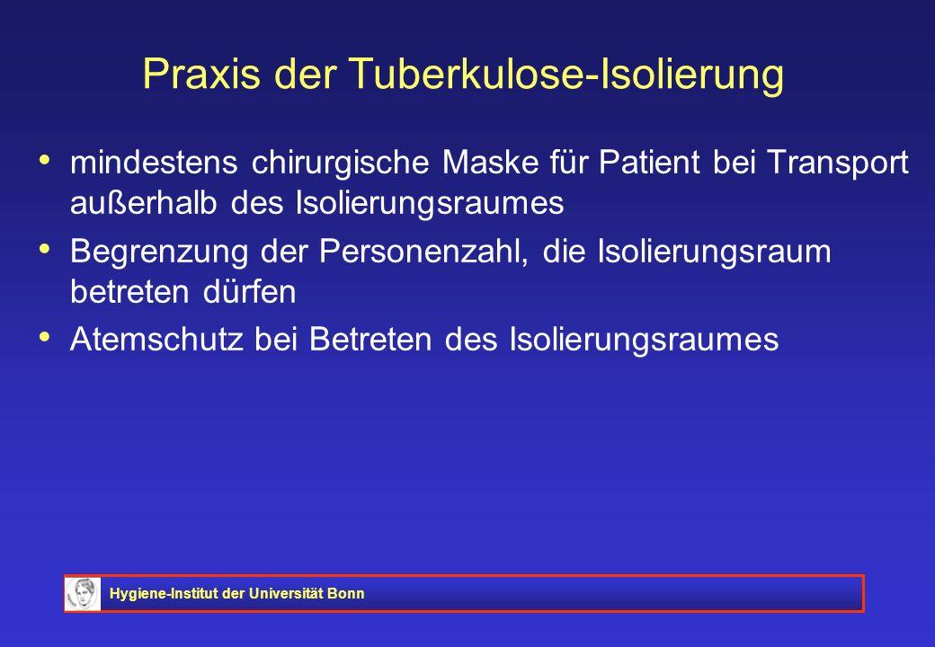 Hygiene-Institut der Universität Bonn Praxis der Tuberkulose-Isolierung mindestens chirurgische Maske für Patient bei Transport außerhalb des Isolieru