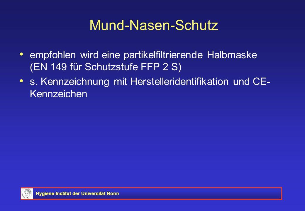 Hygiene-Institut der Universität Bonn Mund-Nasen-Schutz empfohlen wird eine partikelfiltrierende Halbmaske (EN 149 für Schutzstufe FFP 2 S) s. Kennzei