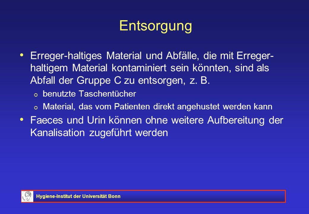 Hygiene-Institut der Universität Bonn Entsorgung Erreger-haltiges Material und Abfälle, die mit Erreger- haltigem Material kontaminiert sein könnten,