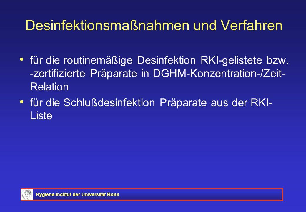 Hygiene-Institut der Universität Bonn Desinfektionsmaßnahmen und Verfahren für die routinemäßige Desinfektion RKI-gelistete bzw. -zertifizierte Präpar