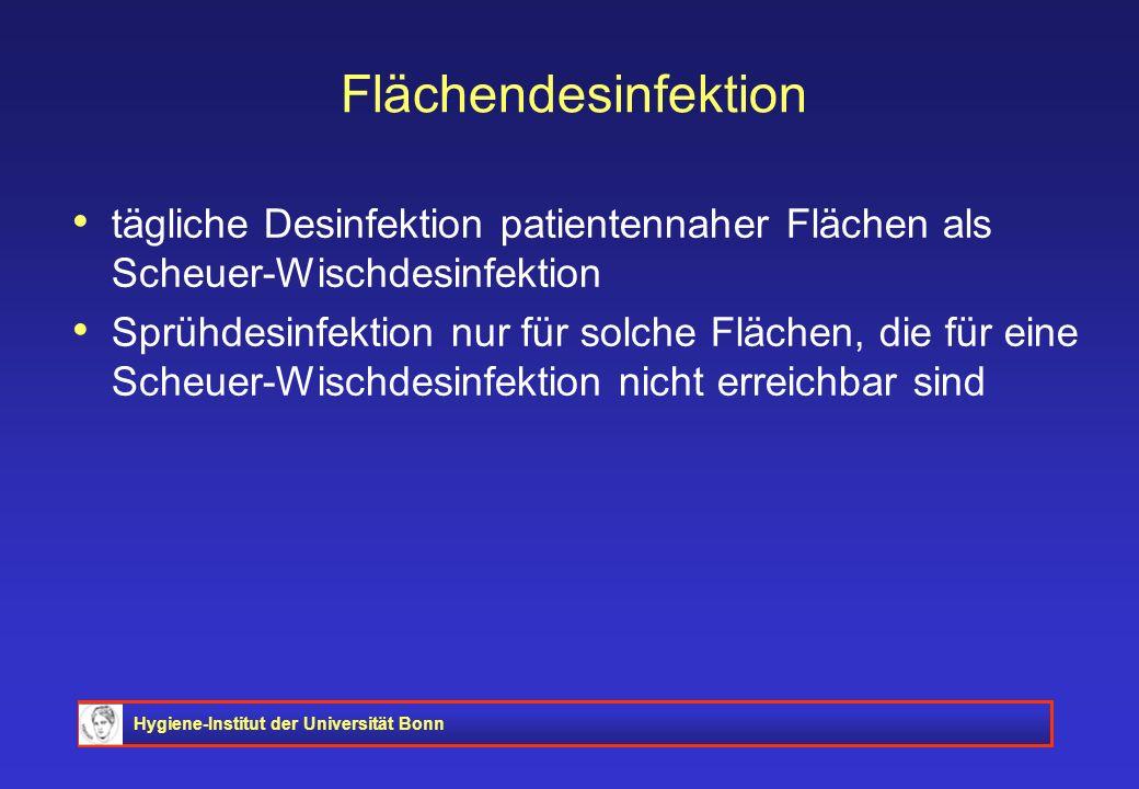 Hygiene-Institut der Universität Bonn Flächendesinfektion tägliche Desinfektion patientennaher Flächen als Scheuer-Wischdesinfektion Sprühdesinfektion