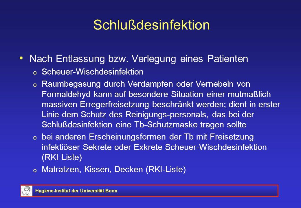 Hygiene-Institut der Universität Bonn Schlußdesinfektion Nach Entlassung bzw. Verlegung eines Patienten Scheuer-Wischdesinfektion Raumbegasung durch V