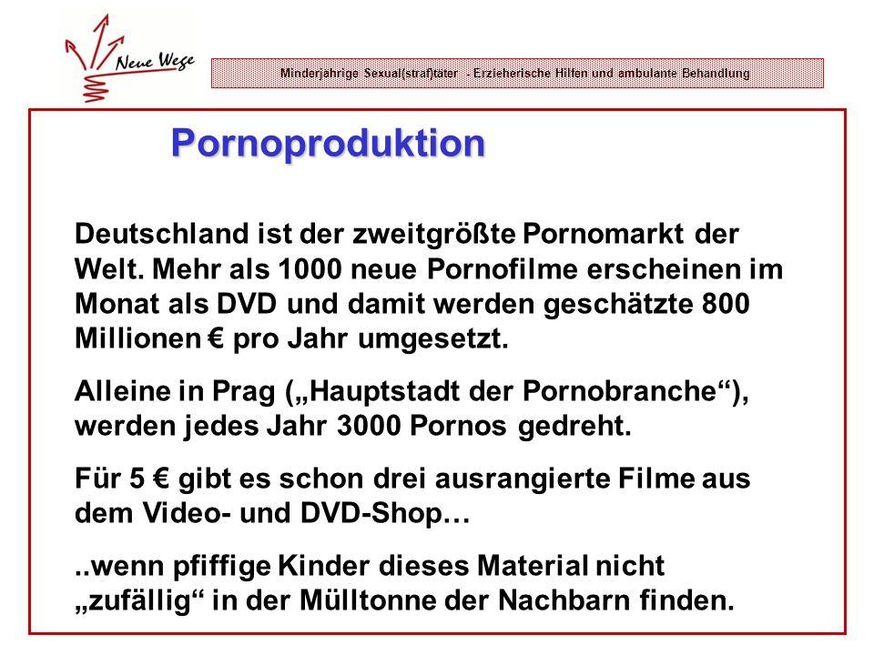 Minderjährige Sexual(straf)täter - Erzieherische Hilfen und ambulante Behandlung Pornoproduktion Deutschland ist der zweitgrößte Pornomarkt der Welt.