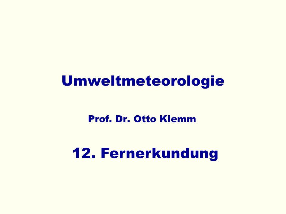 Umweltmeteorologie Prof. Dr. Otto Klemm 12. Fernerkundung