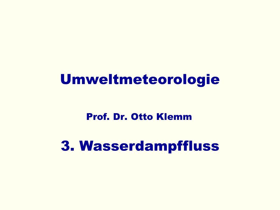 Umweltmeteorologie Prof. Dr. Otto Klemm 3. Wasserdampffluss